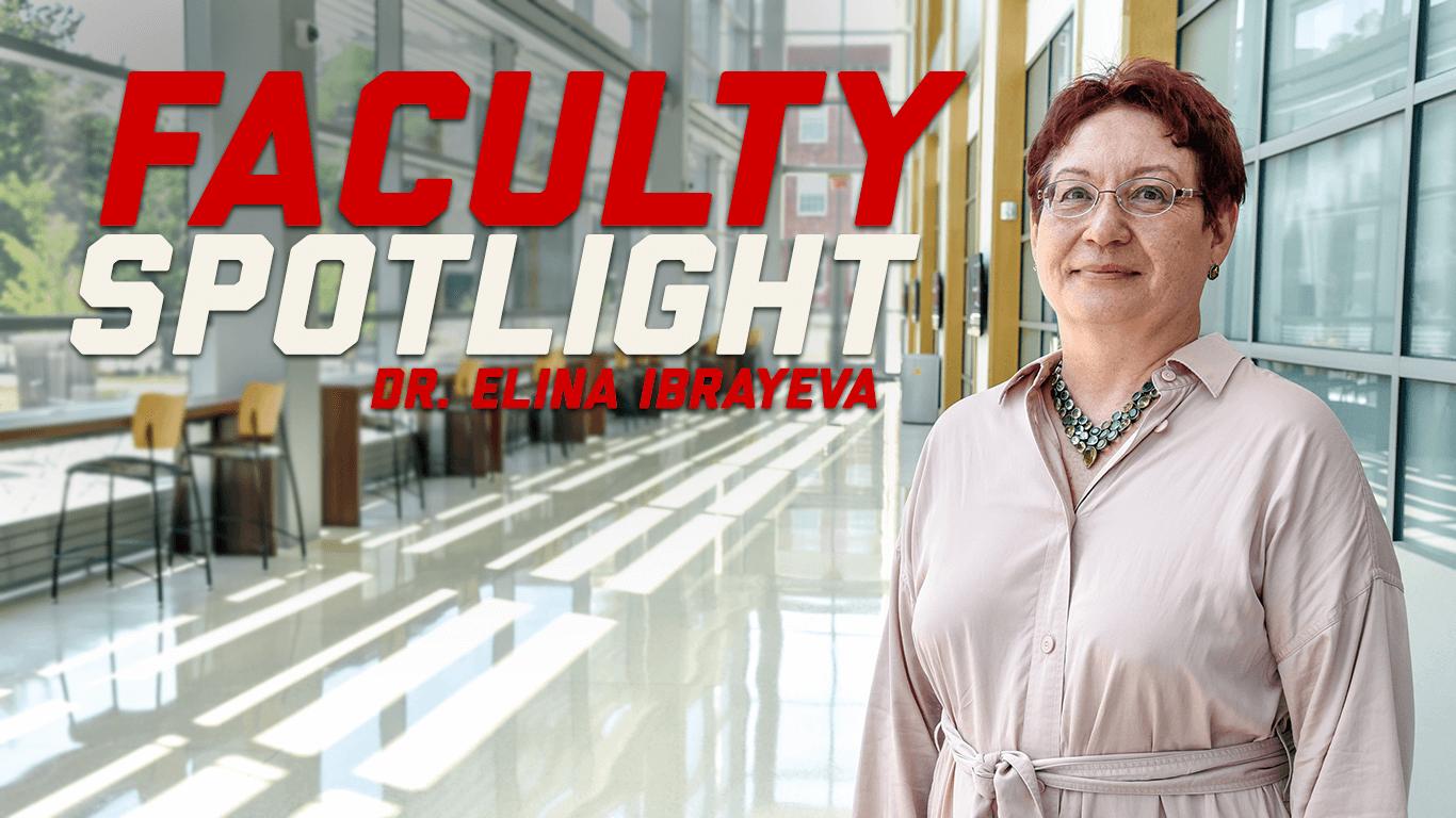 Dr. Elina Ibrayeva - Faculty Spotlight
