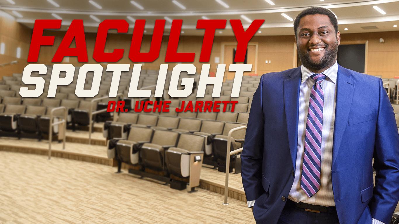 Dr. Uche Jarrett - Faculty Spotlight